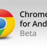 Chrome for Android set to leave beta…