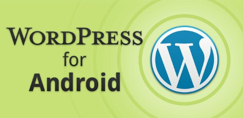 WordPress for Android gets a whole new look