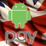 Android Pay Entering the UK – Soon