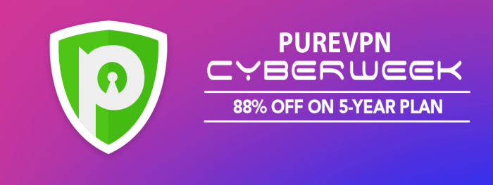 PureVPN Cyber Week Deal: 5 Year Plan at 88% Off
